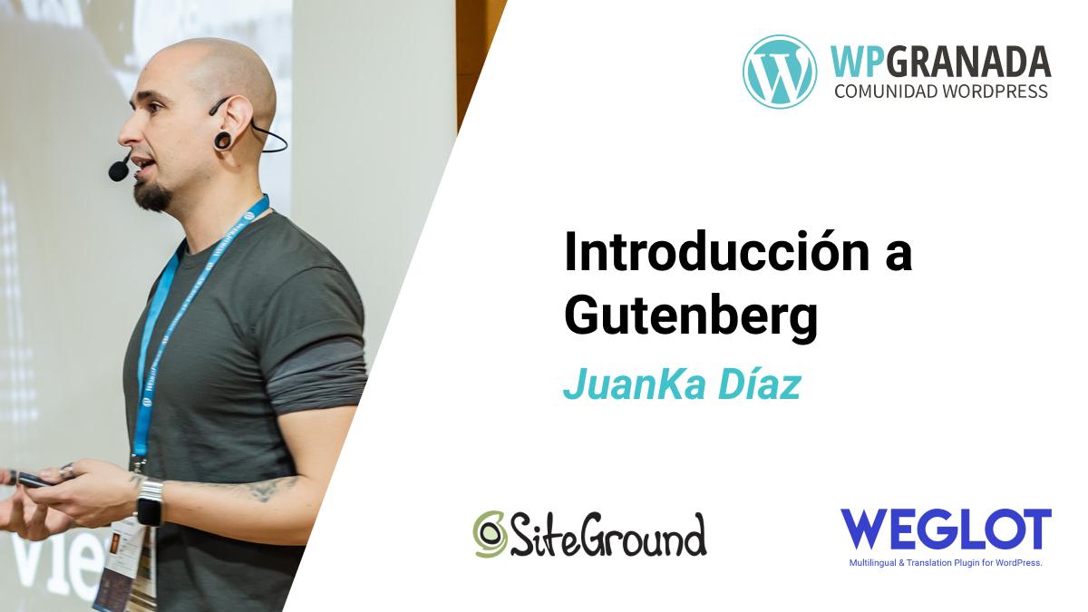 Introducción a Gutenberg con Juanka Díaz